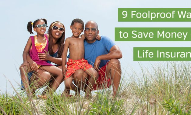 9 Foolproof Ways to Save Money on Life Insurance