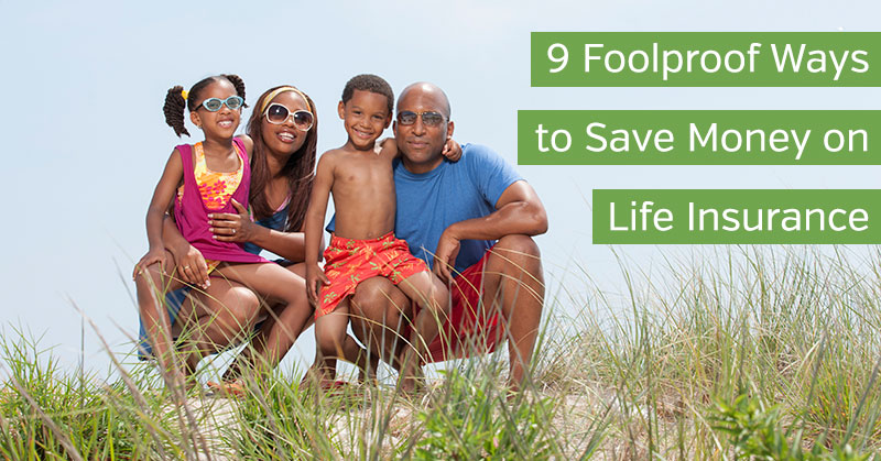 Ways to Save Money on Life Insurance