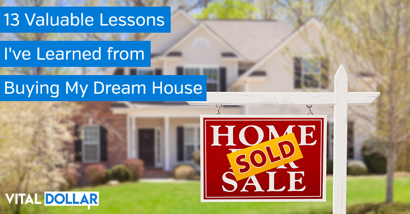 Lessons I've Learned from Buying My Dream House