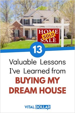 Lessons from Buying My Dream House