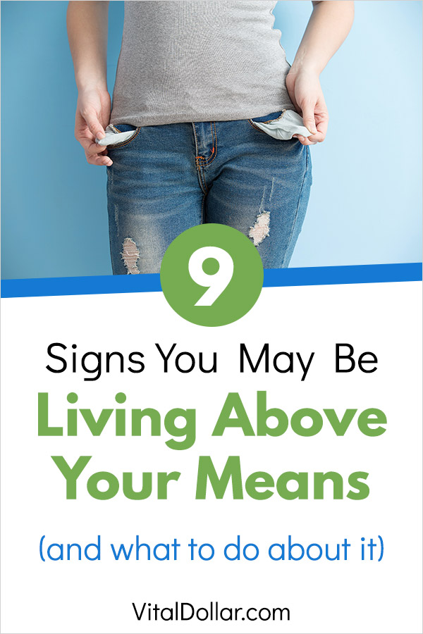 9 Signs You May Be Living Above Your Means (and What to Do About It). Are you managing your finances effectively? Read about the warning signs of trouble and check out these personal finance tips that will help you to make the most of your money. Budgeting, saving, and other ideas for better money management. #personalfinance #savingmoney #moneytips #money