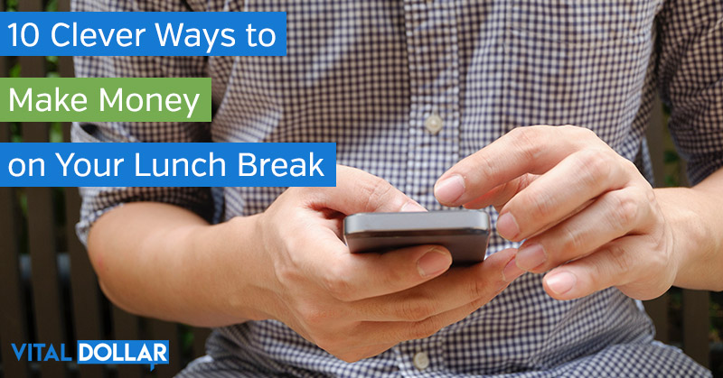Ways to Make Money on Your Lunch Break