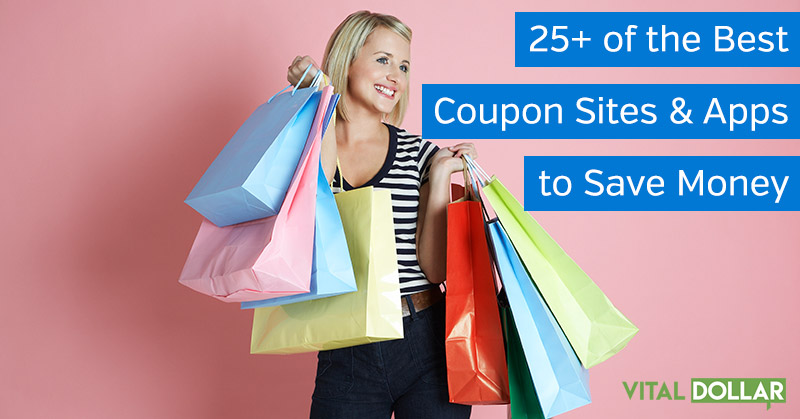 25 Of The Best Coupon Sites And Apps To Save Money Vital Dollar