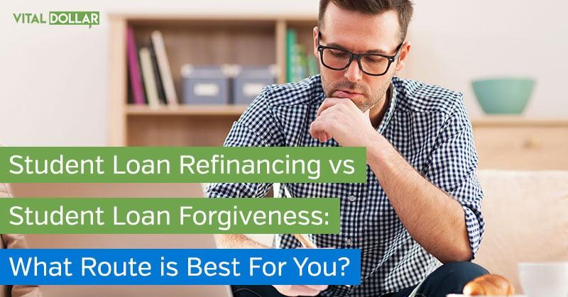 Student Loan Forgiveness vs. Refinancing