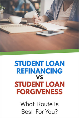 Student Loan Forgiveness vs. Refinancing