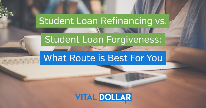 Student Loan Refinancing vs. Forgiveness