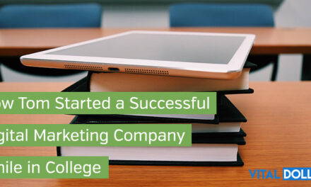 How Tom Started a Successful Digital Marketing Company While in College