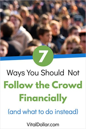 Ways You Should Not Follow the Crowd Financially