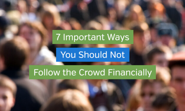 7 Important Ways You Should Not Follow the Crowd Financially