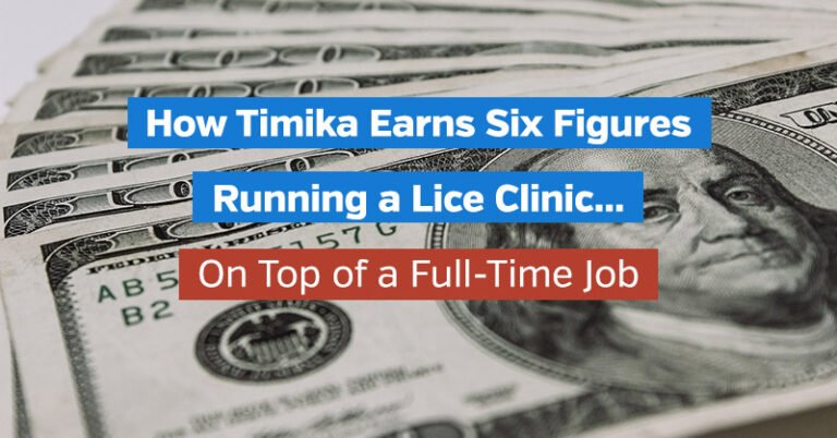 How Timika Earns Six Figures Running a Lice Clinic… On Top of a Full-Time Job