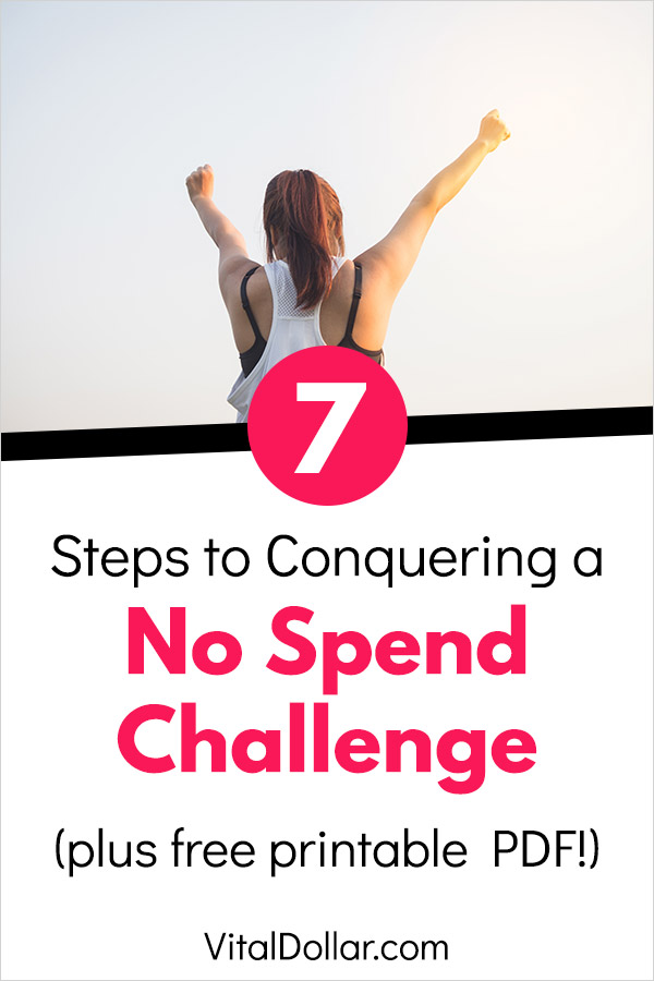 How to Conquer a No Spend Challenge or Spending Freeze. How to start a no spend challenge, plus 7 steps to have success. If you want to save money quickly or get control over your finances by cutting expenses, this is a great option. Eliminate purchases that aren\'t needed and develop good money habits quickly. Build an emergency fund, pay down debt, or simply start living more frugally. #savemoney #savingmoney #frugal #personalfinance #money #budget