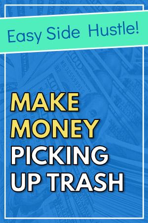 Make Money Picking Up Trash