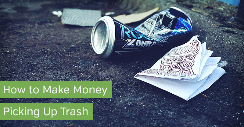 How to Make Money Picking Up Trash