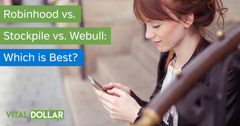 Robinhood vs. Stockpile vs. Webull