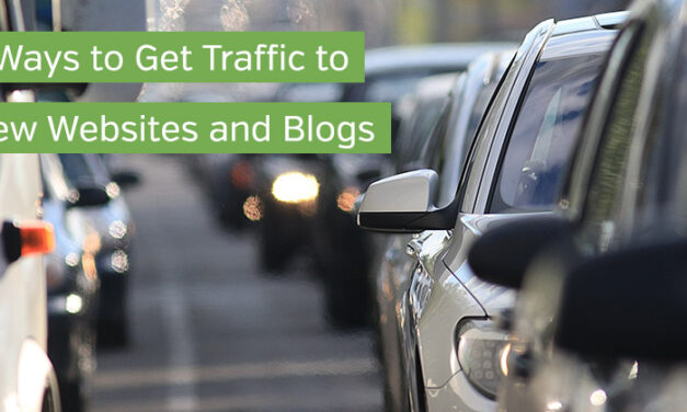 7 Ways to Get Traffic to New Websites and Blogs