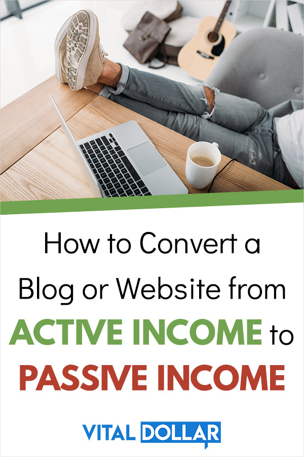 How to Convert a Blog or Website from Active Income to Passive Income. Learn how to start a blog to make passive income, or take an existing blog and earn more cash while working less. Tips and ideas to get more traffic without constant work, and low-maintenance ways to make money from a site (like display ad revenue, affiliate marketing, and low-maintenance digital products. #blogging #bloggingtips #passiveincome #makemoneyonline #entrepreneur #makemoney
