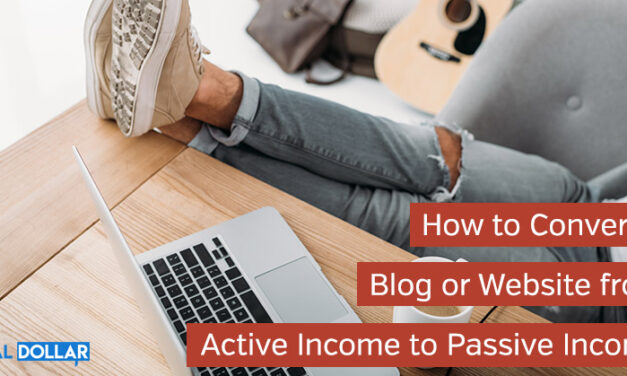 How to Convert a Blog or Website from Active Income to Passive Income