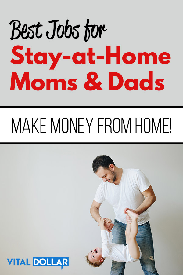 Are you looking for a way to make money from home? If so, this list of the best jobs for stay-at-home moms and dads is just what you need! There are plenty of great options for stay-at-home parents to earn cash and support a family or help out with the budget. You\'ll find pros & cons for things like blogging, freelance writing, child care, pet sitting, doing laundry, taking online surveys, and more. #makemoney #makingmoney #makemoneyonline #sahm #wahm #family #money