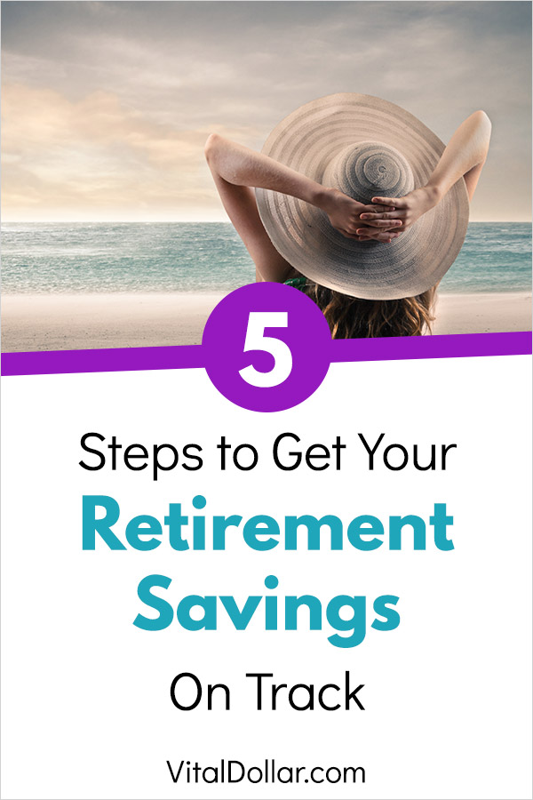 5 Steps to Get Your Retirement Savings on Track. Plan and prepare to have enough money to retire by following these steps and tips. Build an emergency fund, invest in a 401(k), Traditional IRA, Roth IRA, SEP IRA, HSA, or other accounts. Choose the right asset allocation and risk level for your age. Making savings automatic, cut your spending to have more to save, and increase your income. #personalfinance #saving #savingmoney #retirement #financialindependence