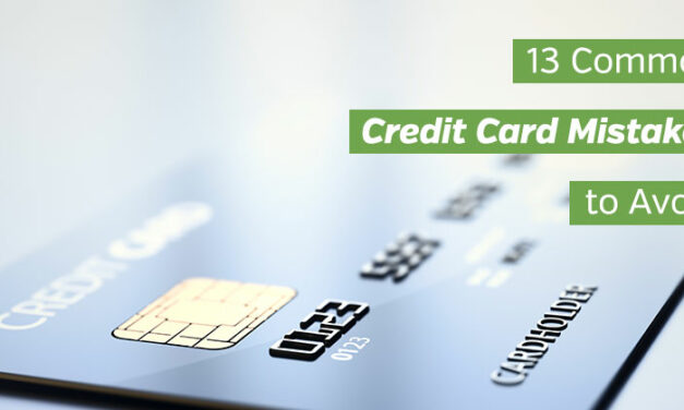 13 Common Credit Card Mistakes to Avoid