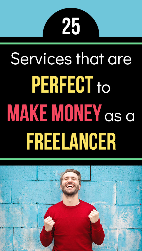 25 In-Demand Freelance Services to Offer. If you\'re looking for a flexible way to make money, a service-related freelancing business is a great option. This article covers 25 different services you can offer to make extra money on a part-time side hustle basis, or take it to the next level and turn it into a full-time income. Freelance writing, graphic design, web design, web development, social media marketing, and much more! #freelancing #sidehustle #makemoney