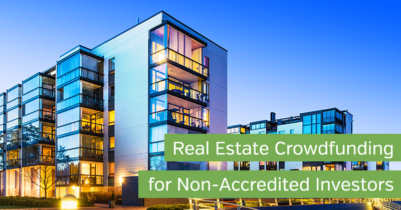 Real Estate Crowdfunding for Non-Accredited Investors