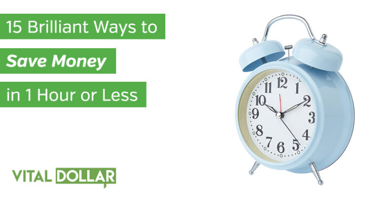 15 Brilliant Ways to Save Money in 1 Hour or Less