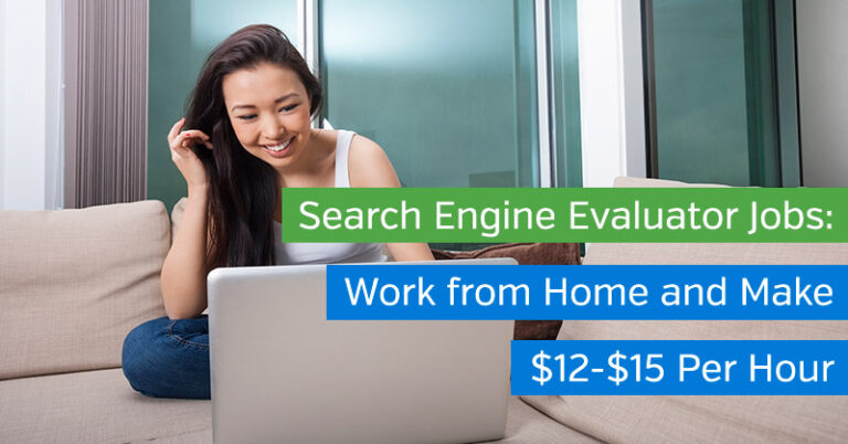 Search Engine Evaluator Jobs: Work from Home and Make $12-$15 Per Hour
