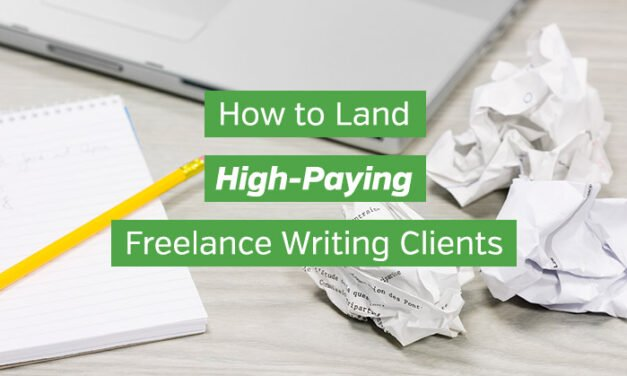 How to Land High-Paying Freelance Writing Clients