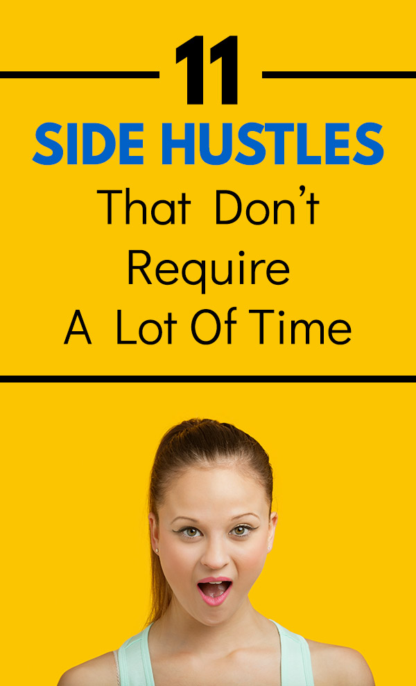 11 Profitable Side Hustles That Don\'t Require A Lot of Time. See how you can make extra money even with a full schedule. These ideas can earn cash and put more money in your pocket even if you have a full-time job and only a few hours to spend on a side hustle. Making money quickly is possible! Dog walking, donating plasma, flipping, charging scooters, taking surveys, plus a few side hustles that most people don\'t know about. #makemoney #makingmoney #sidehustle #money