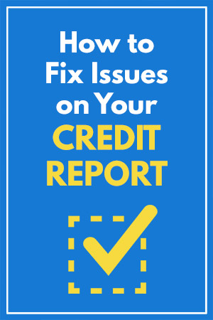 How to Get a Copy of Your Credit Report and Fix Any Errors