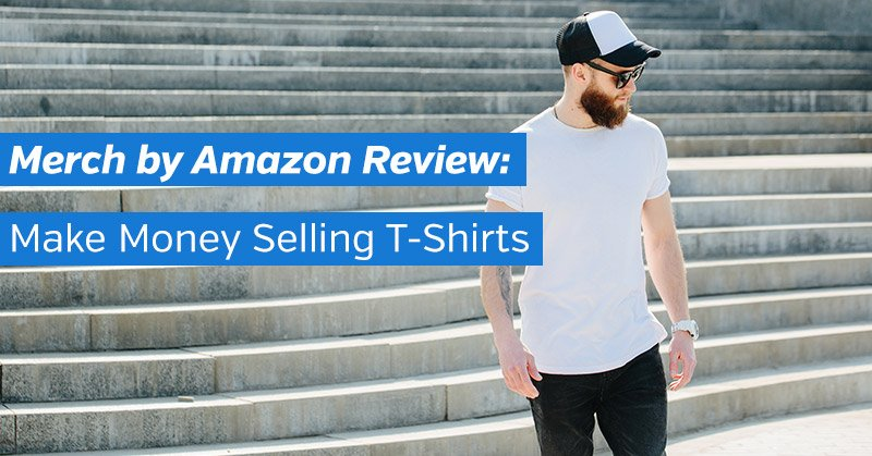 Merch by Amazon Review