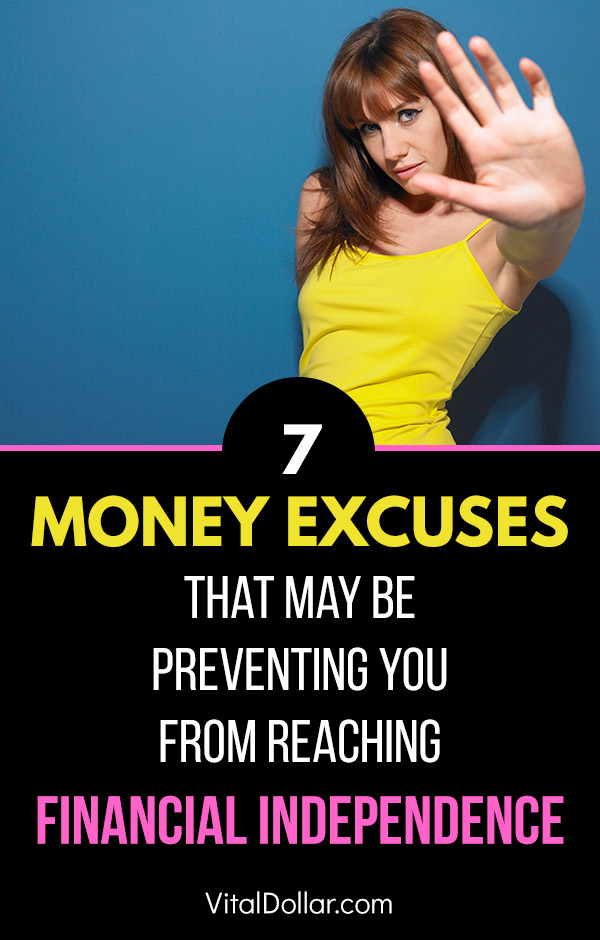 7 Money Excuses That May Be Preventing You from Reaching Financial Independence. If you would love to have financial freedom and be able to retire early, be sure that you are not falling into the trap of using these common money excuses. Financial independence and early retirement (FIRE) is possible with dedication and discipline, so don\'t let these challenges, lies, and misconceptions hold you back. #financialindependence #fi #fire #earlyretirement #personalfinance