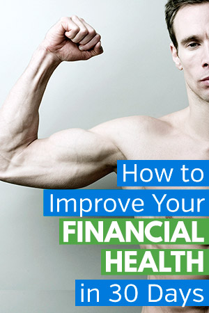 Improve Your Financial Health in 30 Days