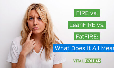FIRE vs. LeanFIRE vs. FatFIRE: What Does It All Mean?