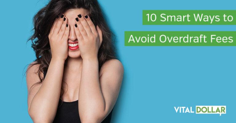 10 Smart Ways to Avoid Overdraft Fees