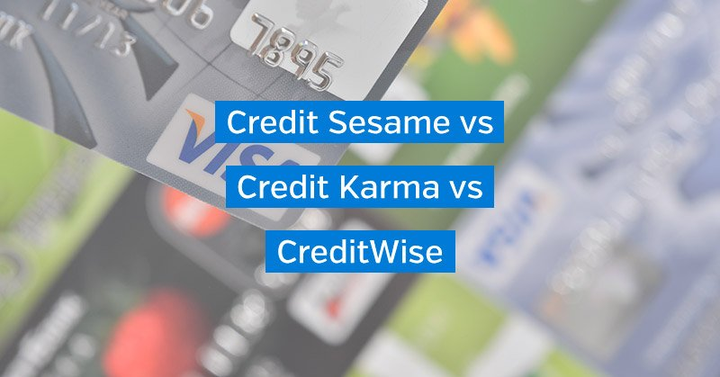 Credit Karma vs. Credit Sesame vs. CreditWise