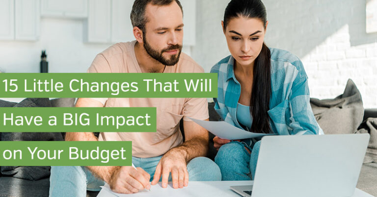 15 Little Changes That Will Have a BIG Impact on Your Budget