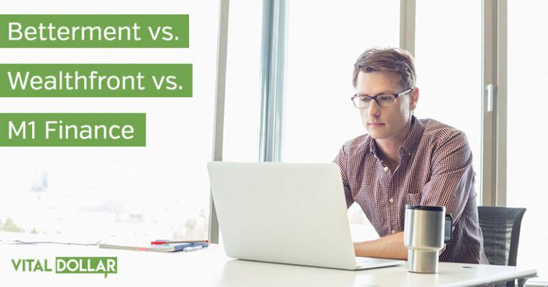 Betterment vs. Wealthfront vs. M1 Finance: Which is the Best Robo Advisor?