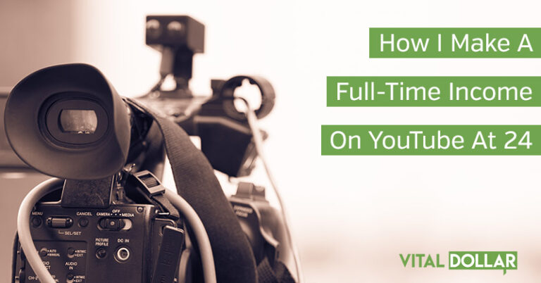 How I Make A Full-Time Income On YouTube At 24