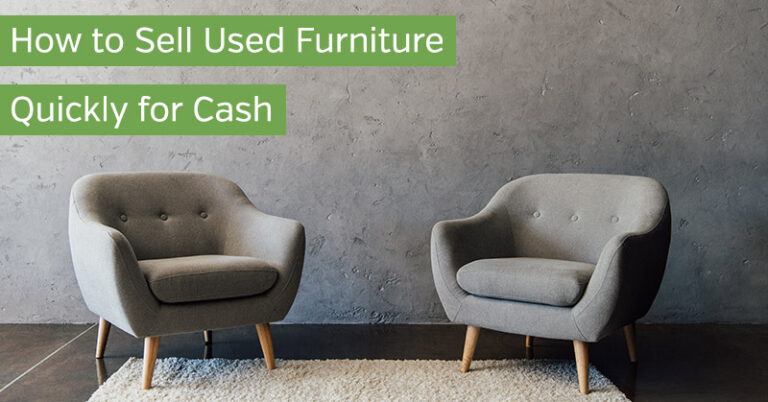 How to Sell Used Furniture Quickly for Cash