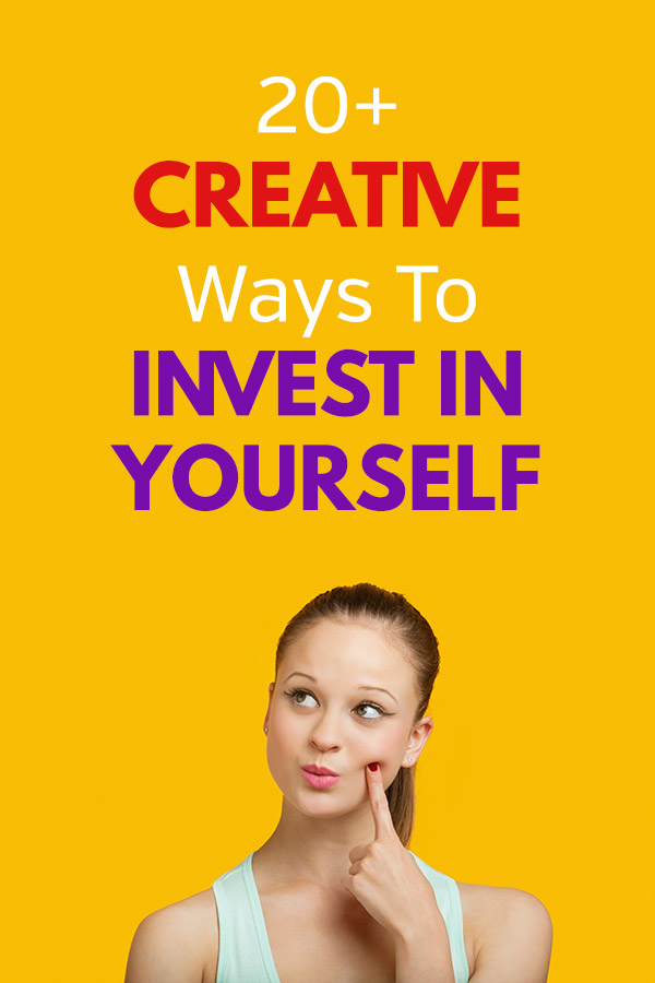 Check out this list of ways to invest in yourself. It includes ideas and tips for improving your finances, health, quality of life, relationships and friendships, and more.