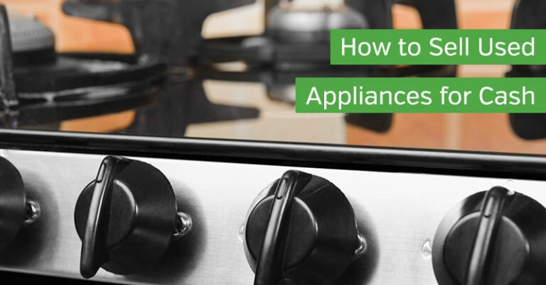 How to Sell Used Appliances for Cash