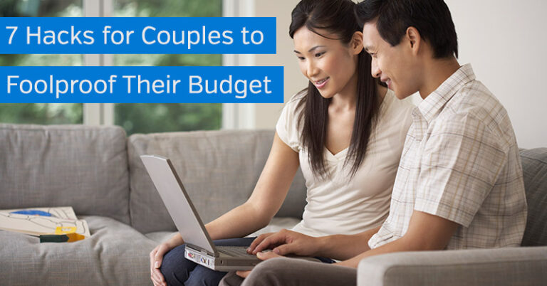 7 Hacks for Couples to Foolproof Their Budget