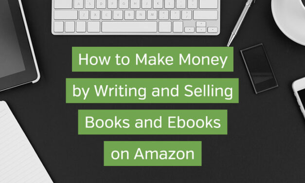 How to Make Money by Writing and Selling Books and Ebooks on Amazon