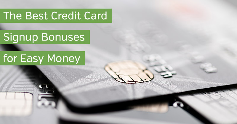 The Best Credit Card Signup Bonuses