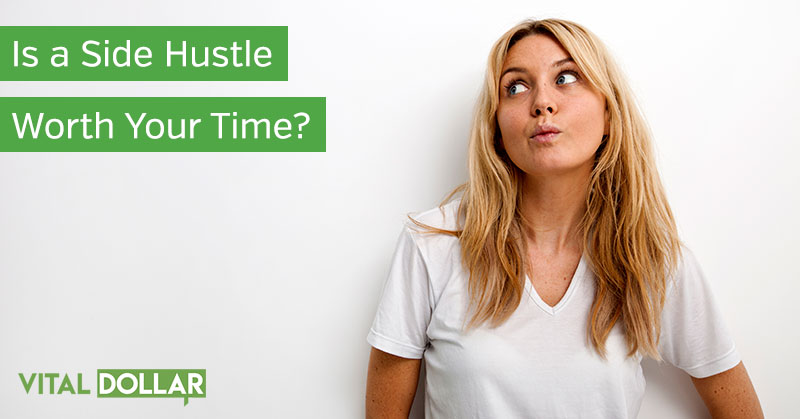 Is a Side Hustle Worth Your Time?