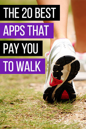 20 Best Apps That Pay You to Walk