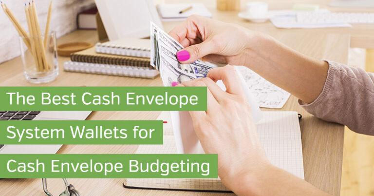 The Best Cash Envelope System Wallets for Cash Envelope Budgeting