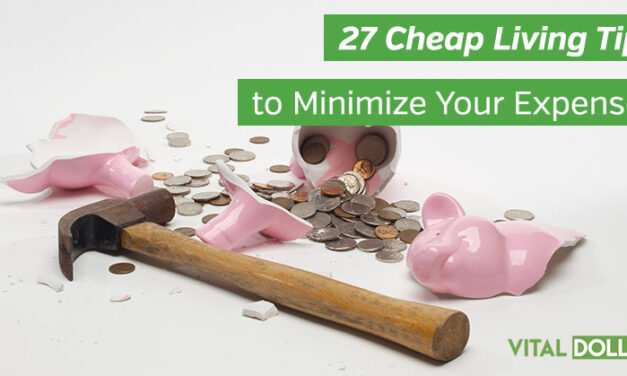 27 Cheap Living Tips to Minimize Your Expenses